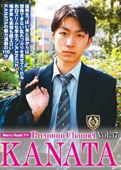 Men's Rush.TV Premium channel vol.37 KANATA
