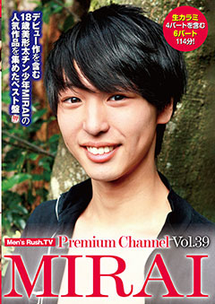 Men's Rush.TV Premium channel vol.39 MIRAI