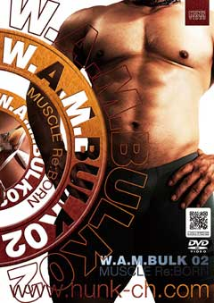 W.A.M. BULK02 『MUSCLE Re:BORN』